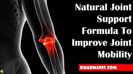 Natural Joint Support Formula To Improve Joint Mobility Dharmanis.com.