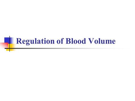 Regulation of Blood Volume
