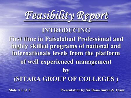 Feasibility Report INTRODUCING First time in Faisalabad Professional and highly skilled programs of national and internationals levels from the platform.