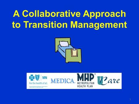 1 A Collaborative Approach to Transition Management.
