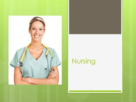 Nursing. Levels of Nursing  LPN (Licensed Practical Nurse)  High School Degree  One Year of Training (no degree)  Licensing Exam  Work under RN 