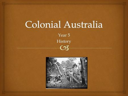 Year 5 History.   The events that happened in the 1800's were significant to the development of Australia as a nation.  By exploring these events we.