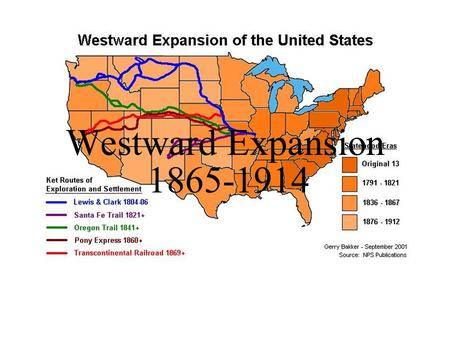 Westward Expansion 1865-1914. U.S. Land Acquired in the 1800s.