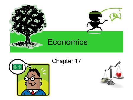 Economics Chapter 17. Decisions, decisions,… Needs vs. Wants –Where does car fall? Needs: basics of life Food & water Shelter clothing Wants: things to.