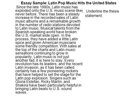 Essay Sample: Latin Pop Music Hits the United States Since the late 1990s, Latin music has exploded onto the U.S. music scene like never before. There.