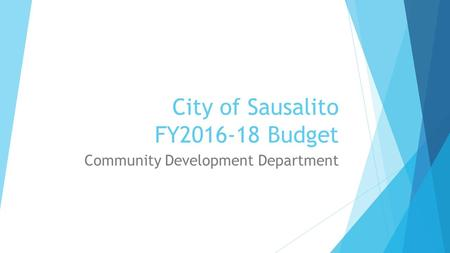 City of Sausalito FY2016-18 Budget Community Development Department.