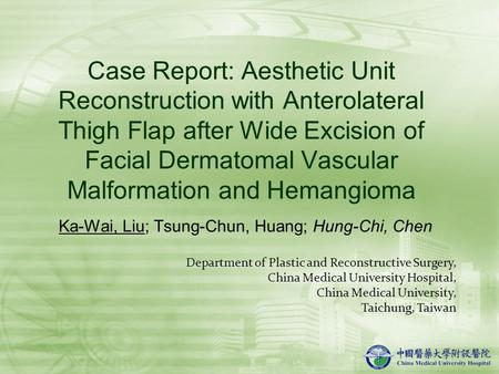 Case Report: Aesthetic Unit Reconstruction with Anterolateral Thigh Flap after Wide Excision of Facial Dermatomal Vascular Malformation and Hemangioma.