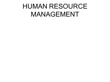 HUMAN RESOURCE MANAGEMENT. Contents HRM: Concept & Its Definition Importance of HRM Functions of HRM HRM Department: Organisation & Role HRM-HRD Relationship.