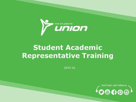 Don't miss out! Follow us Student Academic Representative Training 2015-16.