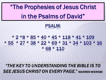 """The Prophesies of Jesus Christ in the Psalms of David"""