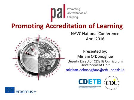 Promoting Accreditation of Learning NAVC National Conference April 2016 Presented by: Miriam O'Donoghue Deputy Director CDETB Curriculum Development Unit.