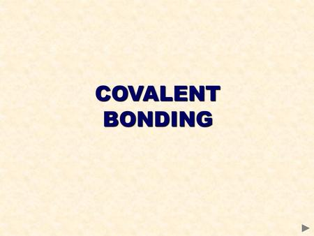 COVALENT BONDING. STRUCTURE AND BONDING The physical properties of a substance depend on its structure and type of bonding present. Bonding determines.