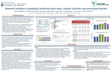 RESULTS Study 2 – Results Seasonal variation in spasticity, botulinum toxin dose, outdoor activities and associated barriers Sachindri Wijekoon 1, Kim-Mihn.