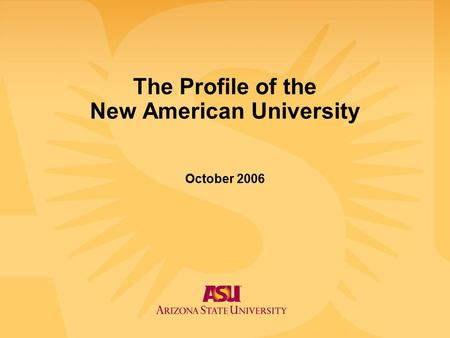 The Profile of the New American University October 2006.