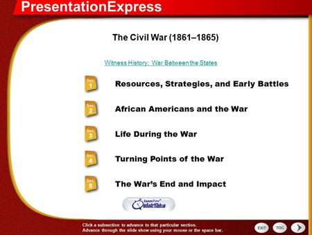 PresentationExpress Click a subsection to advance to that particular section. Advance through the slide show using your mouse or the space bar. The Civil.