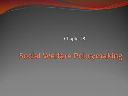 Chapter 18. What Is Social Policy and Why Is It So Controversial? Social welfare policies provide benefits to individuals, through: Entitlement programs: