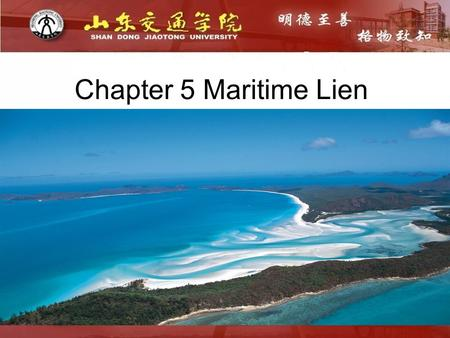 Chapter 5 Maritime Lien. 一、 Definition of maritime liens(ML) : CMC Art. 21 A maritime lien is the right of the claimant, subject to the provisions of.