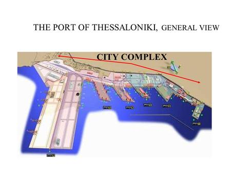 THE PORT OF THESSALONIKI, GENERAL VIEW CITY COMPLEX.
