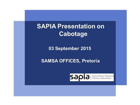 03 September 2015 SAMSA OFFICES, Pretoria SAPIA Presentation on Cabotage.