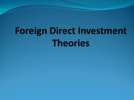 I. International Trade Theory Basic questions are what, how much, with whom a country should import and export.