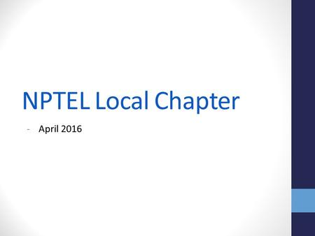NPTEL Local Chapter -April 2016. NPTEL Online Certification - Workflow.