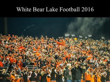 White Bear Lake Football 2016 2014 White Football.