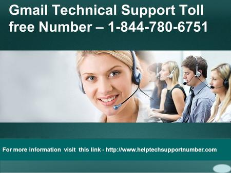 Gmail Technical Support Toll free Number – 1-844-780-6751 For more information visit this link -