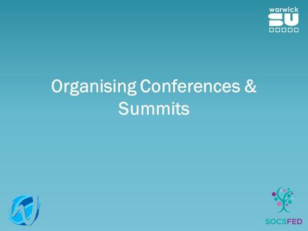 Organising Conferences & Summits. Thinking of Holding a Conference? Brilliant! This presentation will highlight what you need to do in order to hold a.