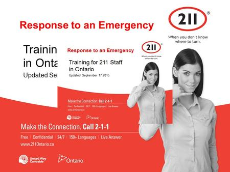 Response to an Emergency Training for 211 Staff in Ontario Updated September 17 2015.