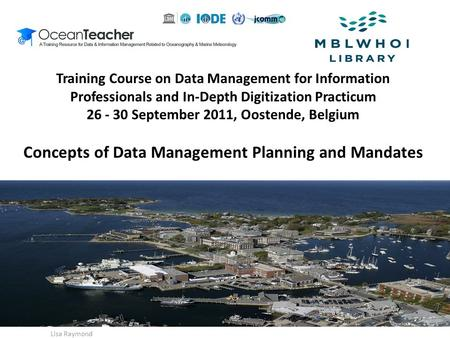 Training Course on Data Management for Information Professionals and In-Depth Digitization Practicum 26 - 30 September 2011, Oostende, Belgium Concepts.