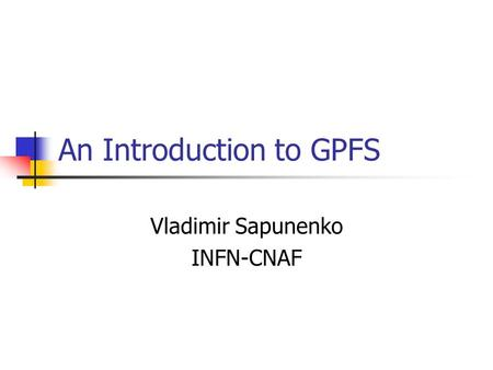 An Introduction to GPFS