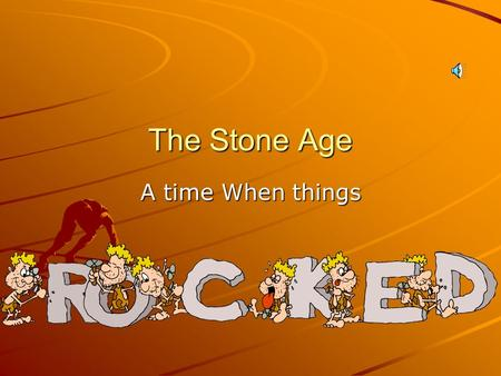 The Stone Age A time When things. Vocabulary PrehistoryMigrate HominidIce Ages AncestorLand Bridge ToolMesolithic Era Paleolithic EraNeolithic Era Society.
