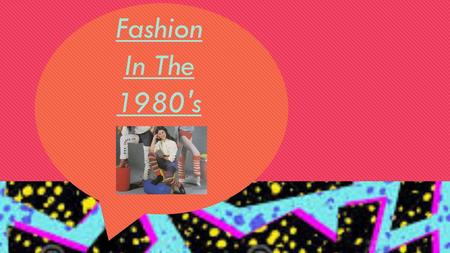 "Fashion In The 1980's. Historical Overview In 1982: Michael Jackson released the infamous ""Thriller"" that received wild publicity and the dance became."