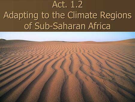 Act. 1.2 Adapting to the Climate Regions of Sub-Saharan Africa.