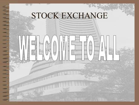 <strong>STOCK</strong> <strong>EXCHANGE</strong>. WHAT IS <strong>STOCK</strong> <strong>EXCHANGE</strong> <strong>Stock</strong> <strong>exchange</strong> is that place where trading of shares is done in terms of sale and purchase.