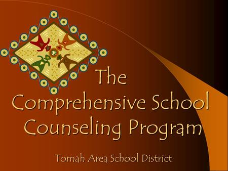 The Comprehensive School Counseling Program Tomah Area School District.