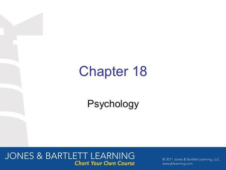 Chapter 18 Psychology. Work Description Psychologists study the behavior of individuals or groups to ascertain and understand the fundamental processes.