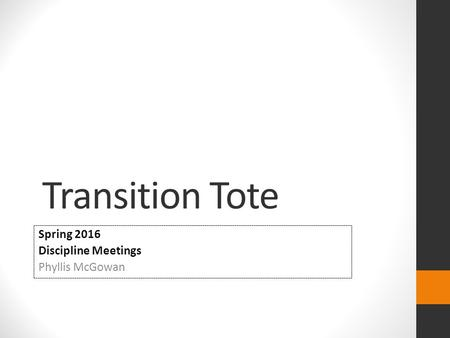Transition Tote Spring 2016 Discipline Meetings Phyllis McGowan.