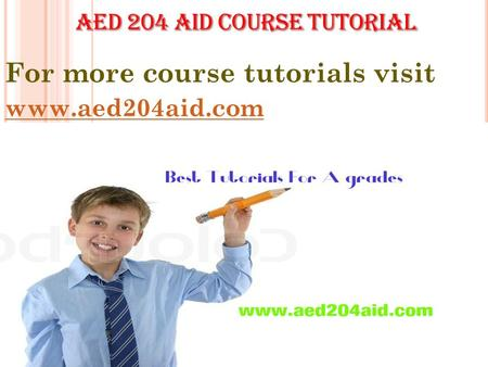 For more course tutorials visit www.aed204aid.com.