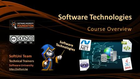 Software Technologies Course Overview SoftUni Team Technical Trainers Software University