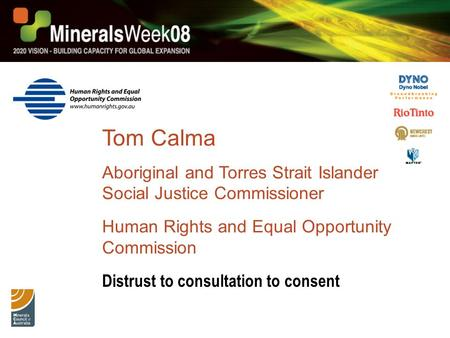 Tom Calma Aboriginal and Torres Strait Islander Social Justice Commissioner Human Rights and Equal Opportunity Commission Distrust to consultation to consent.