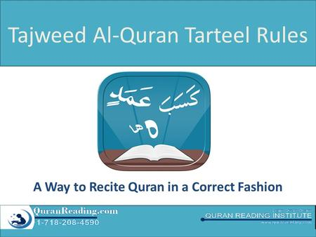Tajweed Al-Quran Tarteel Rules A Way to Recite Quran in a Correct Fashion.