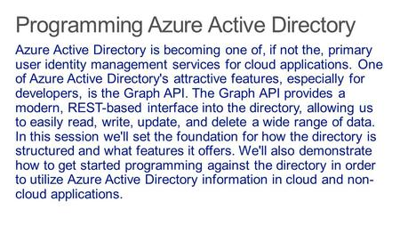 Azure Active Directory is becoming one of, if not the, primary user identity management services for cloud applications. One of Azure Active Directory's.