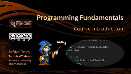 Programming Fundamentals Course Introduction SoftUni Team Technical Trainers Software University