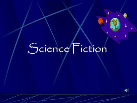 Science Fiction What is Science Fiction? Science fiction is a writing style which combines science and fiction. It is only limited by what we presently.