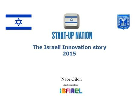 Naor Gilon Ambasciatore The Israeli Innovation story 2015.