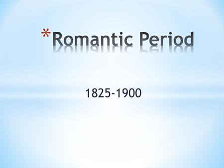 1825-1900. Was the first time in history that art, poetry and music focused on teaching people to care about each other. In this sense, Romanticism was.