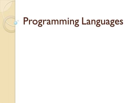 Programming Languages. Language A system of communication.