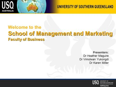 School of Management and Marketing Faculty of Business Welcome to the School of Management and Marketing Faculty of Business Presenters: Dr Heather Maguire.