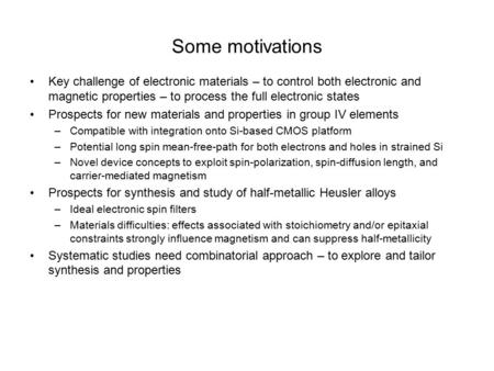 Some motivations Key challenge of electronic materials – to control both electronic and magnetic properties – to process the full electronic states Prospects.